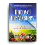 Unravel the Mystery - A Simple Effective Approach to Beating Cancer