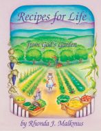 Recipes for Life...From God's Garden