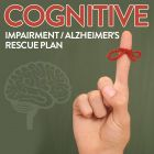 Cognitive Impairment / Alzheimer's Rescue Plan