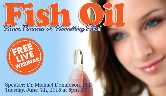 Fish Oil:  Scam, Panacea, or Something Else Webinar